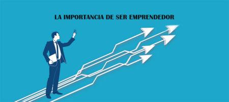 La importancia de ser emprendedor